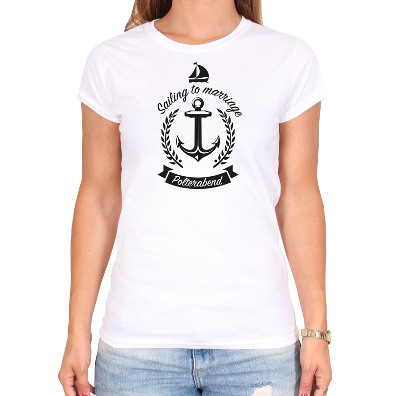 Polterabendideen_Shirt_Sailing_to_marriage_woman_weiss