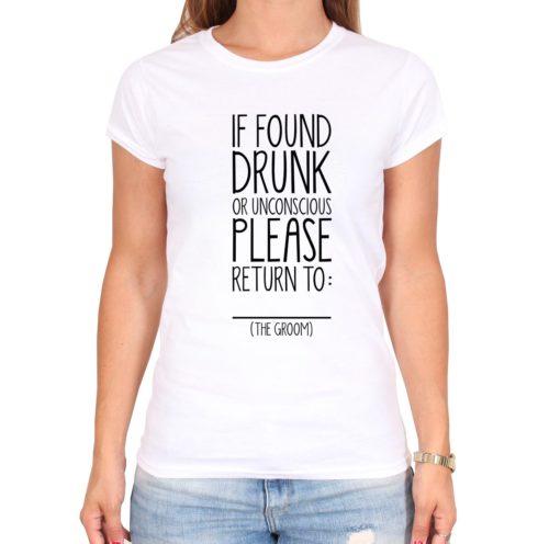 Polterabendideen_Shirt_if_found_drunk_weiss